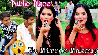 """No Mirror Makeup in *PUBLIC PLACE* 
