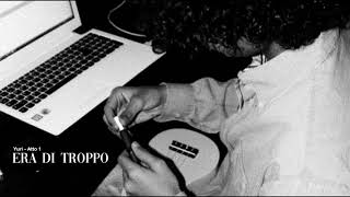 Yuri - Era di Troppo ( Official Audio )