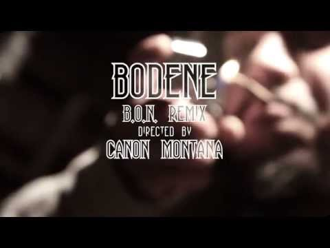 Bodene - B.O.N. Remix (Directed By @CanonMontana)