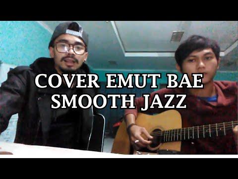 Emut Bae Jazz Ver (Cover Acoustic)