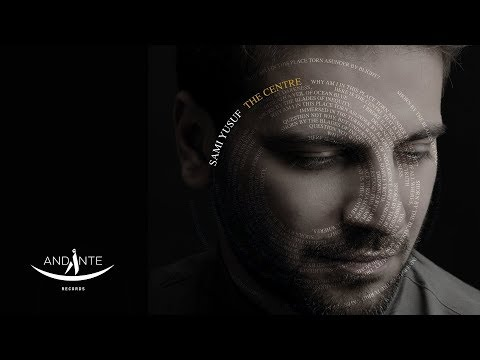 Sami Yusuf - The Centre (Official Lyric...