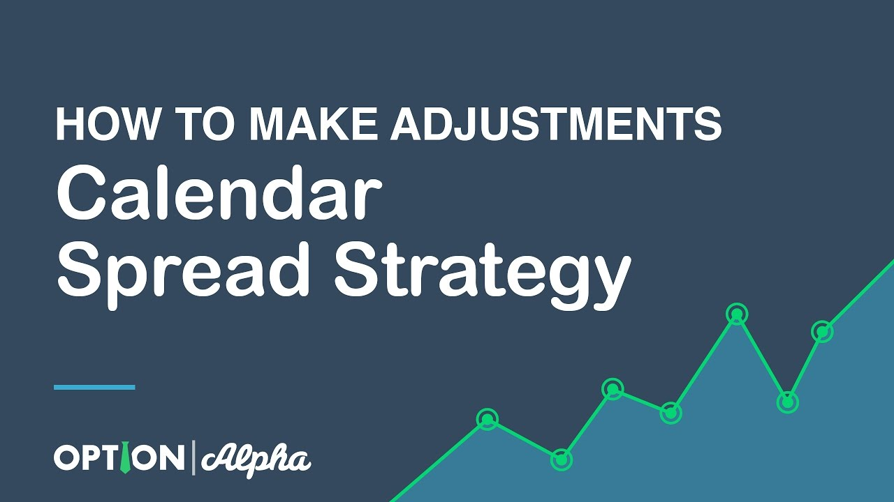 calendar spread strategy how to make adjustments youtube