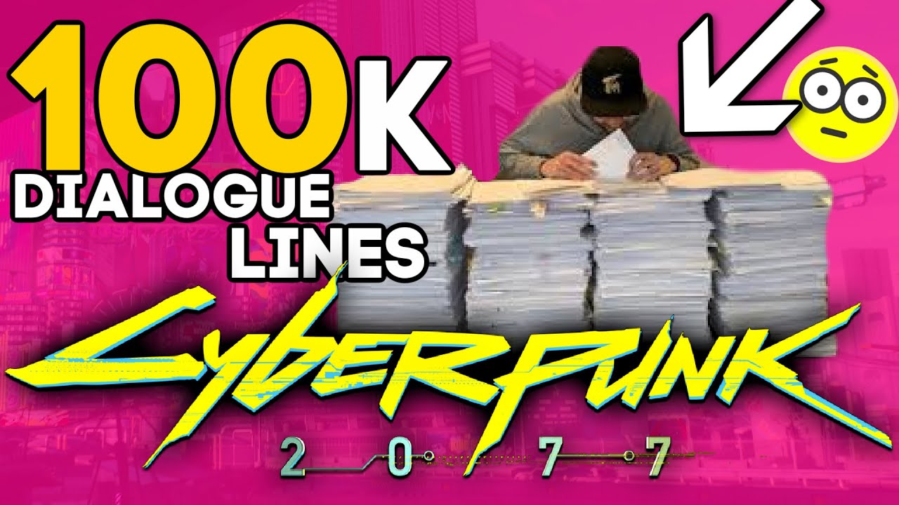 HUGE Cyberpunk 2077 NEWS! OVER 100k Lines of Dialogue! CONFIRMED over 1 Million words !