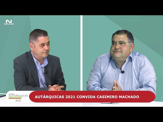 Eleições Autárquicas 2021 com Casimiro Machado