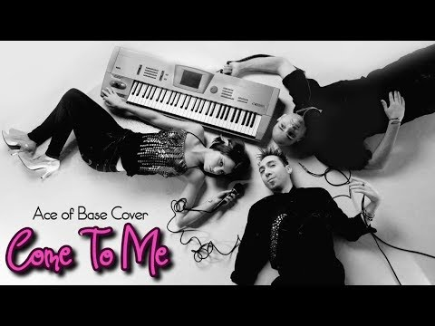 Come To Me (Unreleased Ace of Base cover) feat. Ryan Olivia & Jayson Litrio