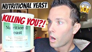 NUTRITIONAL YEAST KILLING YOU?!