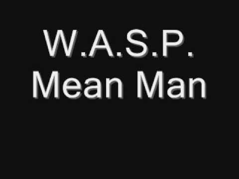 W.A.S.P. -  Mean Man with lyrics