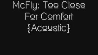 McFly - Too Close For Comfort {Acoustic}