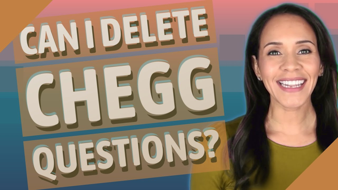 Can I delete chegg questions? - YouTube