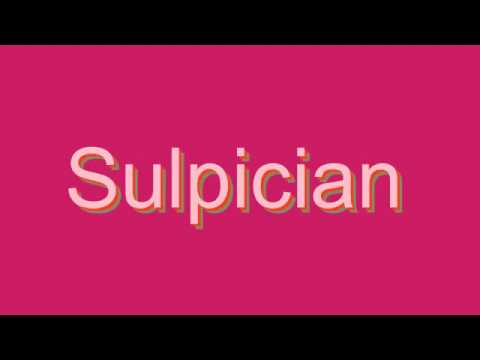 How to Pronounce Sulpician
