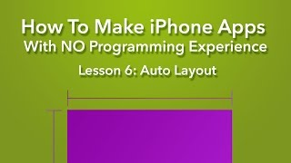 How To Make an App - Ep 6 - Auto Layout in Xcode 6