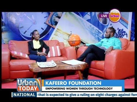 #UrbanToday: Kafeero Foundation, empowering women through technology