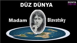 Düz Dünya Madam Blavatsky (Diyanet,TSK,Milli Sav. bşk. Tanrı Sitemi) 2017 Video