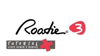 Roadie 3 Tutorial & Video Owner's Manual
