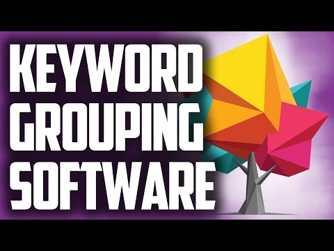 Keyword Grouping Software - How To Group Keywords