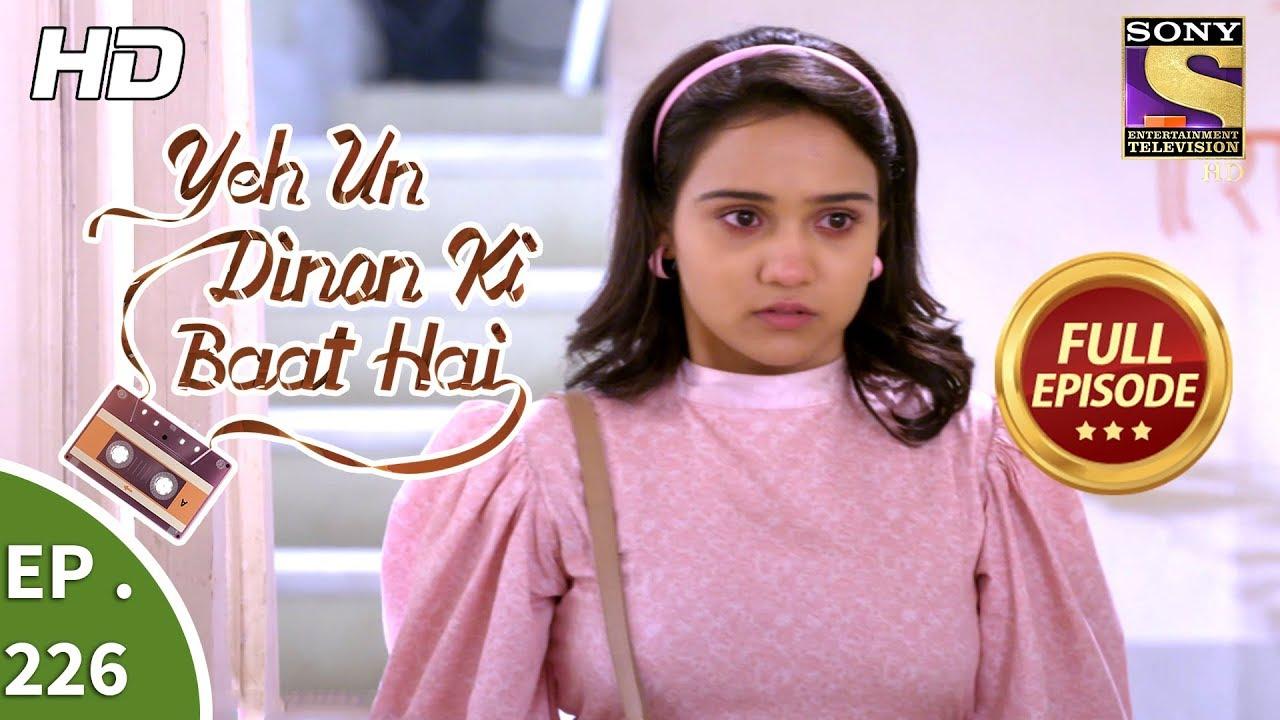 Download Yeh Un Dinon Ki Baat Hai - Ep 226 - Full Episode - 16th July, 2018