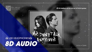 We Don't Talk Anymore (8D Audio  🎧 1 Hour) -  Charlie Puth feat. Selena Gomez