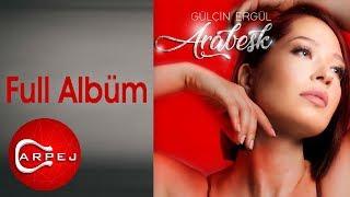 Gülçin Ergül - Arabesk (Full Albüm)