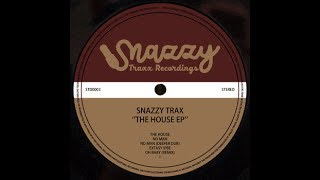 OUT NOW: Snazzy Trax - The House EP (Snazzy Traxx Digital)