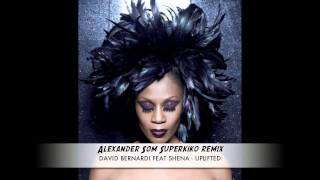 David Bernardi Ft Shena - Uplifted (Alexander Som Superkiko remix)