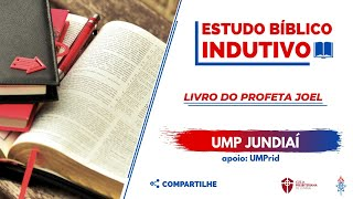 Estudo Bíblico Indutivo | JOEL 2.18-27 | UMP IPJ
