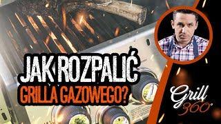 Jak zapalić grilla gazowego ? Jak rozpalić bezpiecznie grill gazowy | Michał Dobosz Grill360.pl
