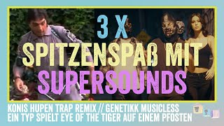 3X Spitzenspaß mit Supersounds (F1: Konis Hupen in Trap, Genetikk in leise & Blue Eye of the tiger)
