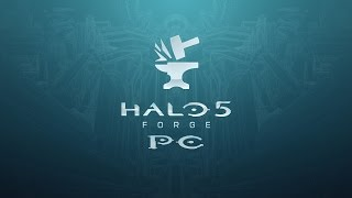 Halo 5 Forge - PC Gameplay #1