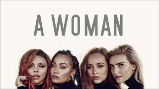 Little Mix ~ Woman Like Me ft. Nicki Minaj ~ Lyrics