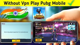 Without Vpn🔥How To Play Pubg Mobile Global Version No Vpn |Play Pubg Without Vpn