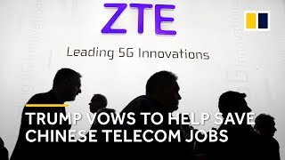 Trump vows to help save Chinese telecom jobs