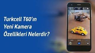Turkcell T60'ın Yeni Kamera Özellikleri Nelerdir?