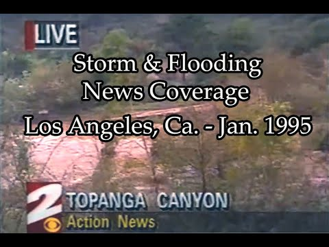 Storm & Flooding, Los Angeles Jan. 1995 -TV News Coverage