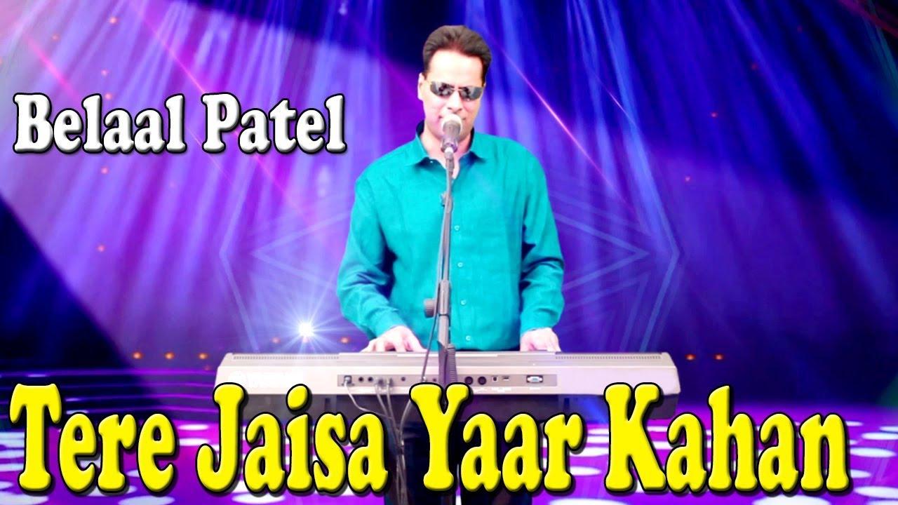 Tere Jaisa Yaar Kahan | Love Song | Belaal Patel | Full Hd