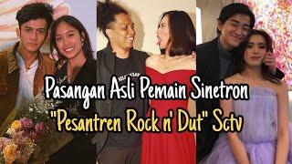 Baixar Pasangan Asli Pemain Sinetron Pesantren Rock N Dut SCTV, Lengkap Dengan Transformasi Dulu Dan 2020
