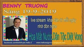 Benny Truong Truc Tiep(Sáng Ngày 19-9-2019