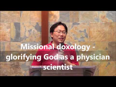 Mission doxology -- glorifying God as a physician scientist -- Dr. Lin