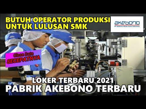 LOKER PT AKEBONO TERBARU 2021 || BUTUH OPERATOR PRODUKSI