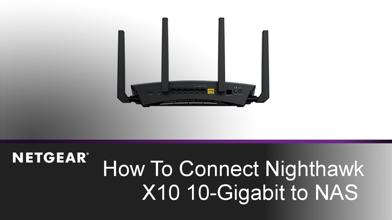 10-Gigabit NETGEAR Nighthawk X10 Connection to your NAS | How To