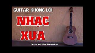 Hòa Tấu Guitar Không Lời | Liên Khúc Nhạc Vàng Xưa | Nhạc Trữ Tình Hải Ngoại | Nhạc Sống Mạnh Hà
