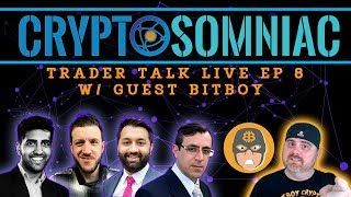 📈Cryptosomniac Trader Talk Live Ep 7 w BitBoy 💱💰 📈