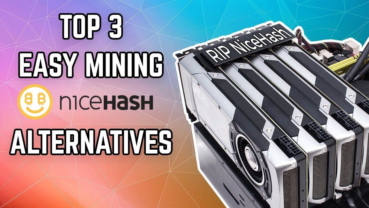 Top 3 Easy Nicehash Alternatives For Mining Youtube Now that nicehash is down, what is a good alternative for mining with most profitable coin auto switching? top 3 easy nicehash alternatives for mining