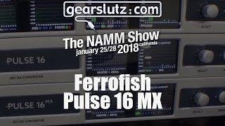 Ferrofish Pulse 16 MX - Gearslutz @ NAMM 2018