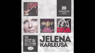 THE BEST OF  - Jelena Karleusa -  Upravo Ostavljena - ( Official Audio ) HD