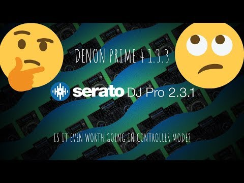 Denon Prime 4 1.3.3 & Serato 2.3.1 Review and Thoughts