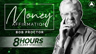 MONEY AFFIRMATION (8 Hours) 💰 Bob Proctor 💤 LISTEN ALL NIGHT!!!