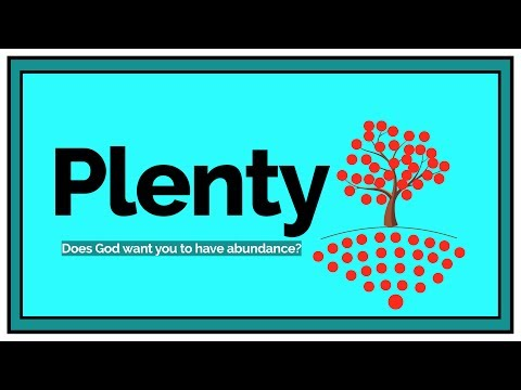PLENTY #1 - Is it God's Will for You to Prosper?