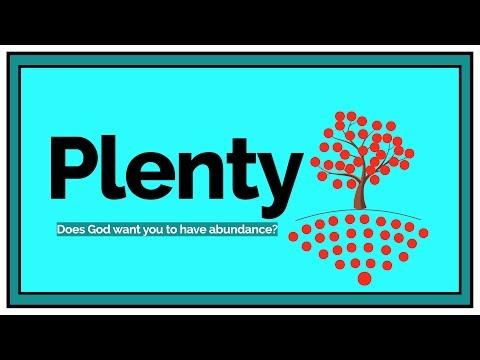 PLENTY #1 - Is it God's Will for You to Prosper?