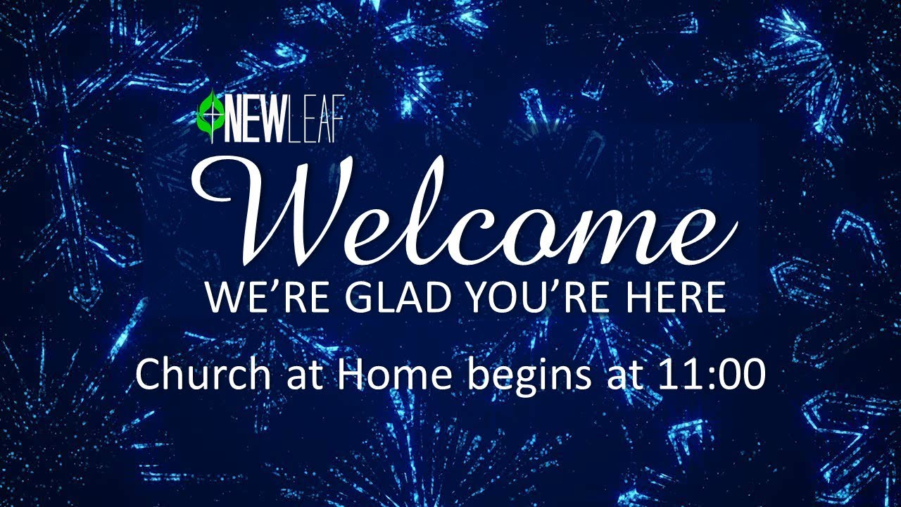 New Leaf Sunday Service 11:00 1-10-2021