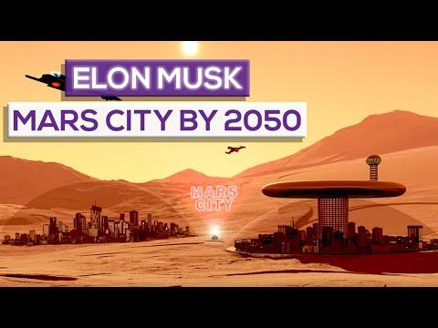 Elon Musk Mars City By 2050!